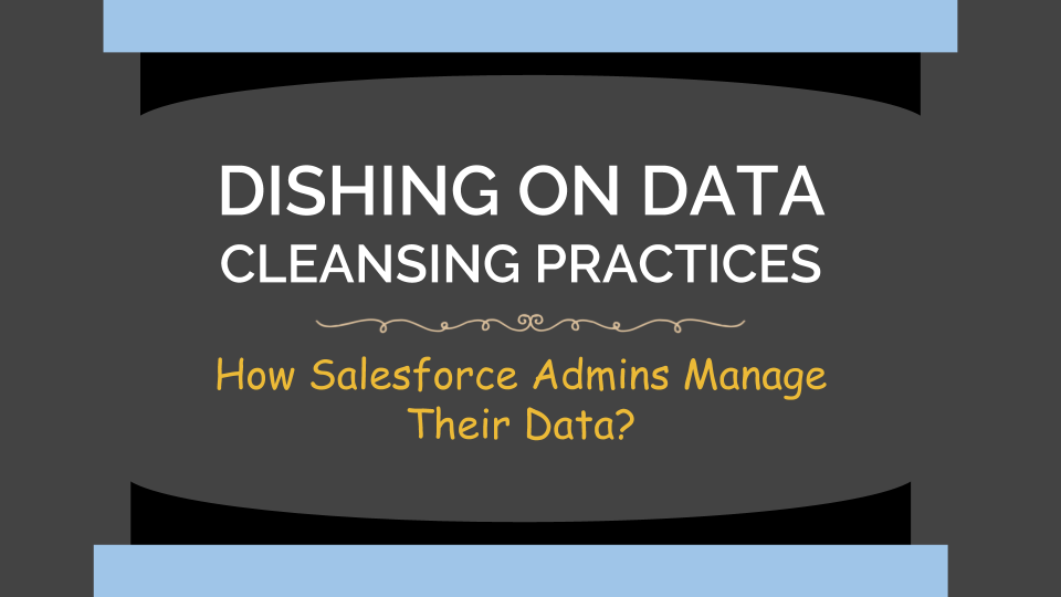 How Salesforce Admins Manage their Data?