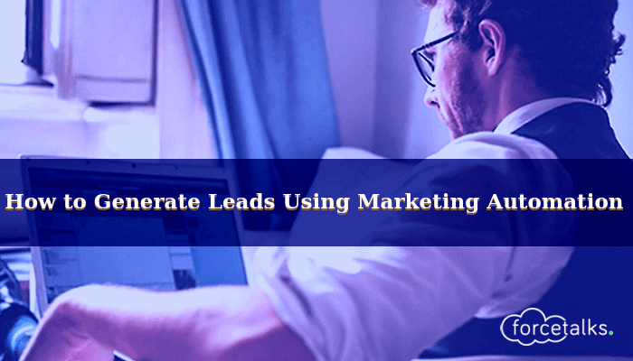 4 Ways to Generate Leads Using Marketing Automation