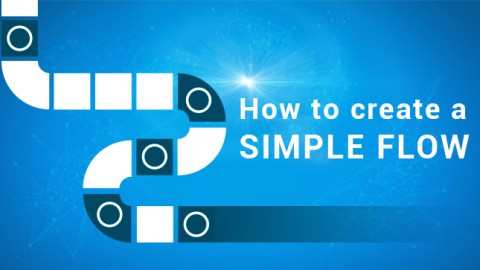 Creating a Simple Flow
