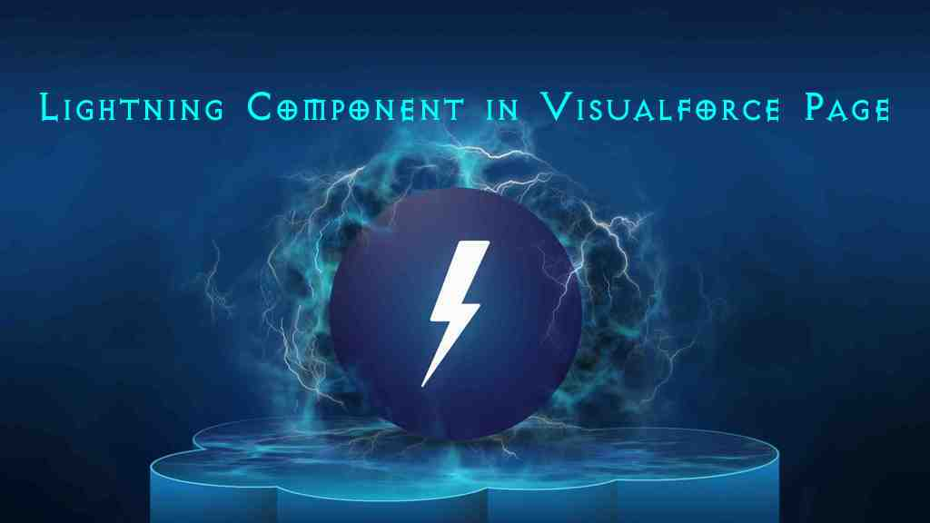 Salesforce | Use Lightning Component in Visualforce Page