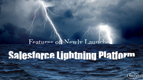 Learn All About The Features of Newly Launched Salesforce Lightning Platform