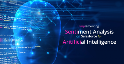 How to Implement Sentiment Analysis in Salesforce – A Part of Artificial Intelligence