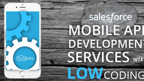 How To Get Salesforce Mobile App Development Services With Low Coding?