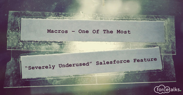 Macros-One-Of-The-Most-Severely-Underused-Salesforce-Feature