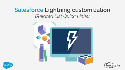 Salesforce Lightning customization – Related List Quick Links