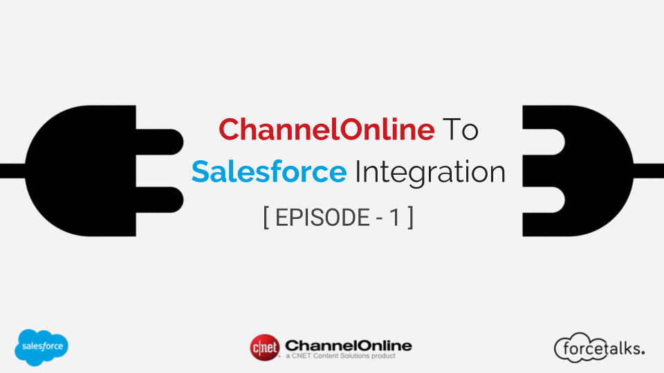 Salesforce channelonline to salesforce integration episode 1 channelonline to salesforce integration episode 1 reheart Image collections