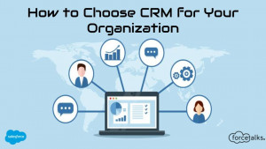 How to Choose CRM for Your Organization