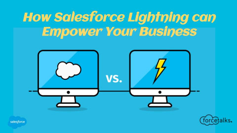 How Salesforce Lightning can Empower Your Business